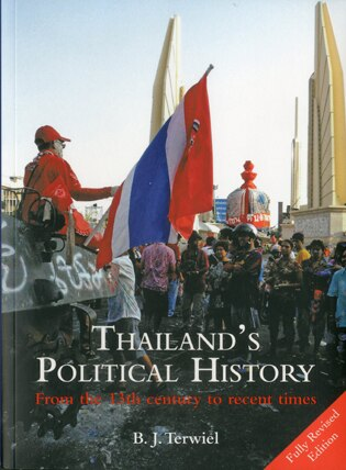 Thailand's Political History: From the 13th Century to Recent Times by B. J. Terwiel