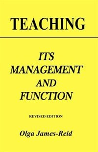 Teaching: Its Management and Function by Olga James-Reid