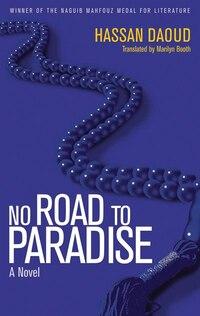 No Road to Paradise: A Novel