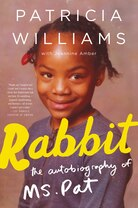 Rabbit: The Autobiography Of Ms. Pat by Patricia Williams with Jeannine Amber