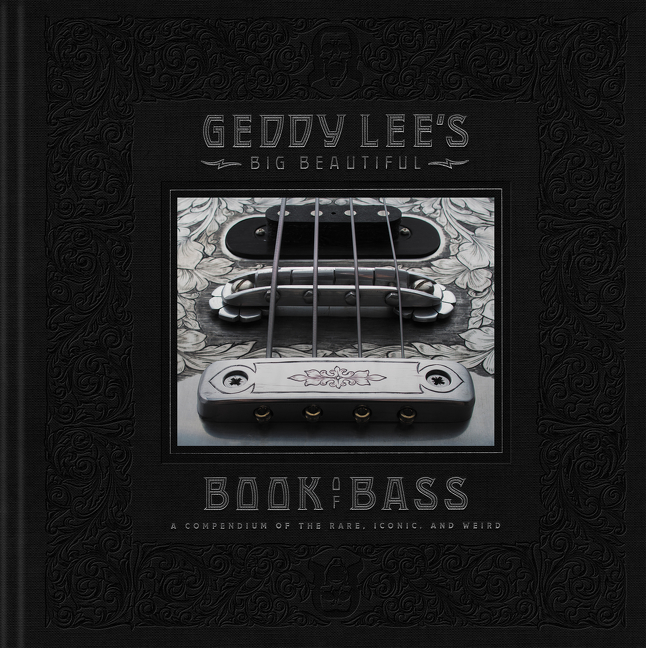 Geddy Lee's Big Beautiful Book of Bass by Geddy Lee