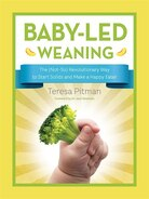 Baby-Led Weaning: The (Not So) Revolutionary Way to Start Solids and Make a Happy Eater by Teresa Pitman
