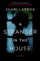 A Stanger In The House by Shari Lapena