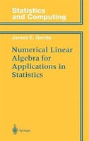 Numerical Linear Algebra for Applications in Statistics: NUMERICAL LINEAR ALGEBRA FOR A