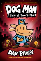 Dog Man #3: Dog Man: A Tale of Two Kitties: From the Creator of Captain Underpants by Dav Pilkey