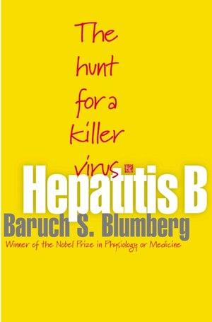 Hepatitis B: The Hunt for a Killer Virus