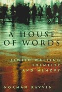 A House of Words: Jewish Writing, Identity, and Memory