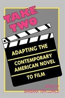 Take Two: Adapting the Contemporary American Novel to Film