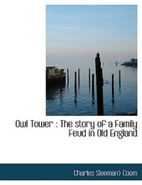 Owl Tower: The story of a Family Feud in Old England