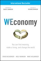 WEconomy: You can find meaning, make a living, and change the world by Craig Kielburger, Holly Branson, Marc Kielburger