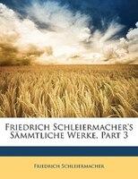Friedrich Schleiermacher's Sämmtliche Werke, Dritte Abtheilung. Neunter Band.