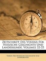 Zeitschrift des Vereins für hessische Geschichte und Landeskunde. Zweiundzwanzigster Band.