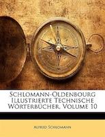 Schlomann-oldenbourg Illustrierte Technische Wörterbücher, Volume 10