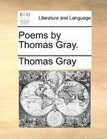Poems By Thomas Gray.