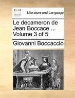 Le Decameron De Jean Boccace ...  Volume 3 Of 5