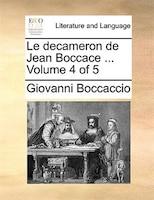 Le Decameron De Jean Boccace ...  Volume 4 Of 5