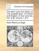 The Devil Upon Two Sticks, Or The Crippled Devil. In French And English. In Two Volumes. Vol. I[-ii].  Volume 1 Of 2