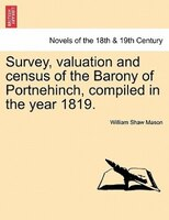 Survey, Valuation And Census Of The Barony Of Portnehinch, Compiled In The Year 1819.