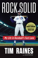 Rock Solid: My Life In Baseball's Fast Lane by Tim Raines