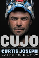 Cujo: The Untold Story Of My Life On And Off The Ice by Curtis Joseph