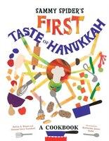 Sammy Spider?s First Taste Of Hanukkah: A Cookbook