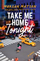 Take Me Home Tonight by Morgan Matson