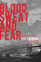 Blood, Sweat, and Fear: The Story of Inspector Vance, Vancouver's First Forensic Investigator by Eve Lazarus