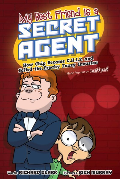 My Best Friend is a Secret Agent by Richard Clark, illustrated by Rich Murray