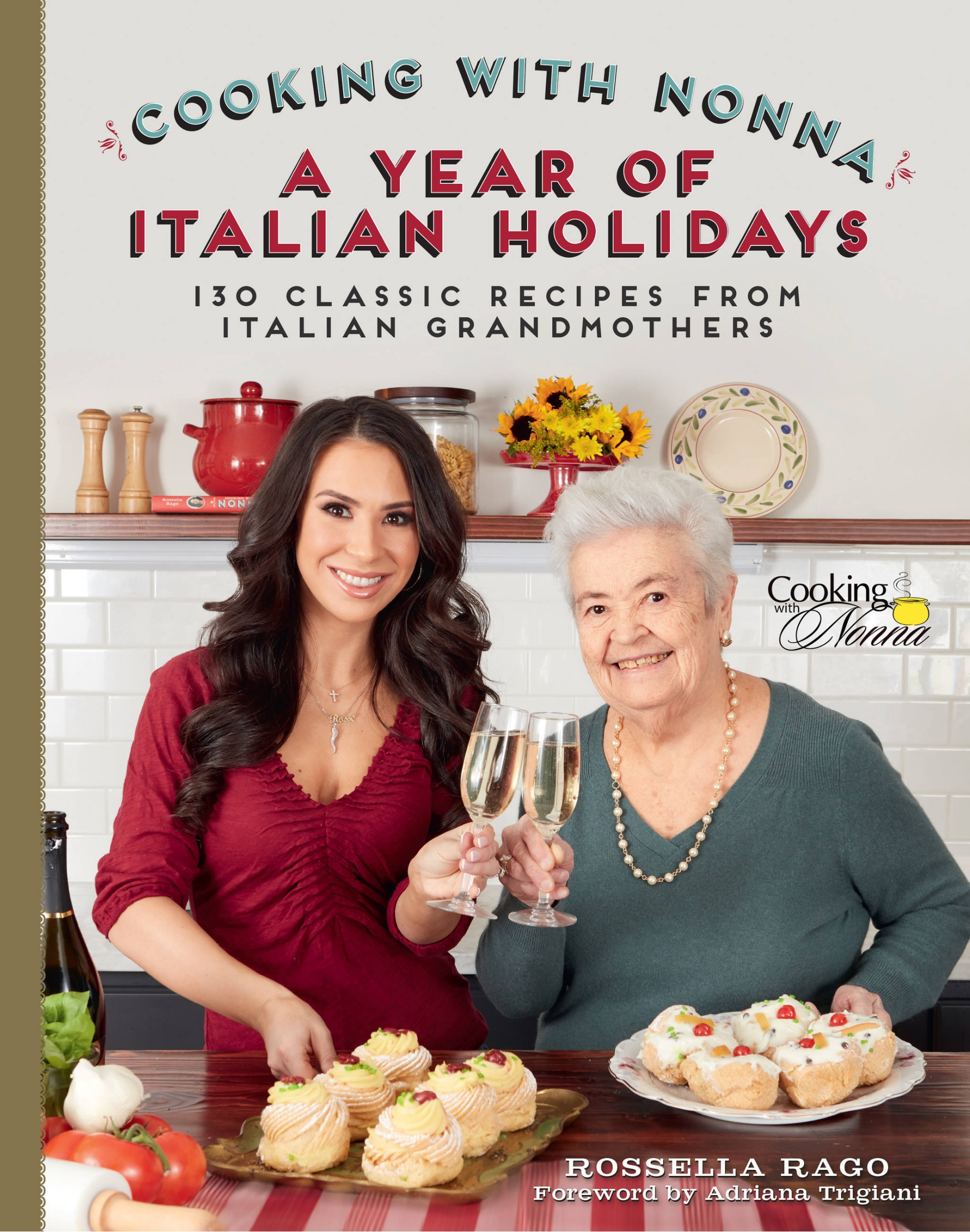 Cooking With Nonna: A Year of Italian Holidays by Rossella Rago