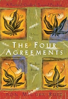The Four Agreements - don Miguel Ruiz | Dirk Terpstra