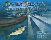 Pamela Pollock's Perilous Adventure: and how she found the Bluenose
