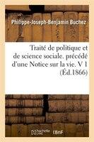 Traite de Politique Et de Science Sociale. Precede D'Une Notice Sur La Vie. V 1 (Ed.1866)