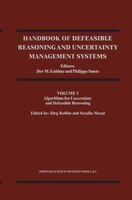 Handbook of Defeasible Reasoning and Uncertainty Management Systems: Algorithms For Uncertainty And Defeasible Reasoning: Algorith