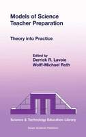 Models of Science Teacher Preparation: Theory into Practice