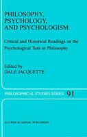 Philosophy, Psychology, and Psychologism: Critical and Historical Readings on the Psychological Turn in Philosophy