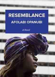 Resemblance by Afolabi Opanubi