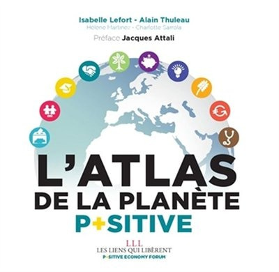 Atlas de la planète positive by Isabelle Lefort
