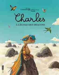 Charles à l'école des dragons de Alex Cousseau