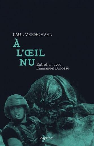 À l'oeil nu: Entretien avec Emmanuel Burdeau by Paul Verhoeven