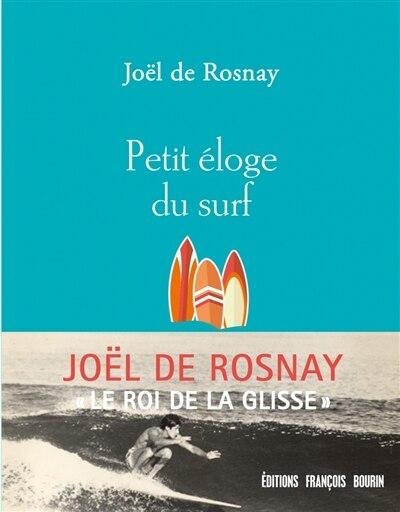 Petit éloge du surf by Joël De Rosnay