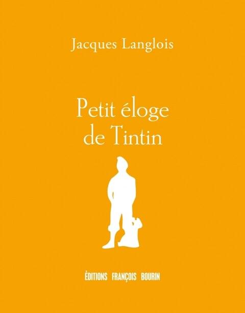Petit éloge de Tintin by Jacques Langlois