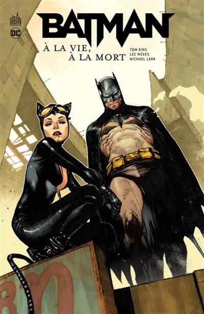Batman à la vie, à la mort by Tom King