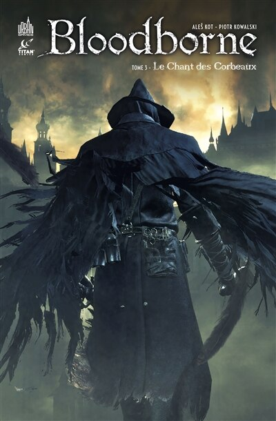 Bloodborne 03 : Le chant des corbeaux by Piotr Kowalski