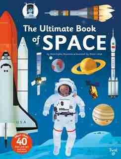 The Ultimate Book Of Space: The Ultimate Book Of by Anne-Sophie Baumann