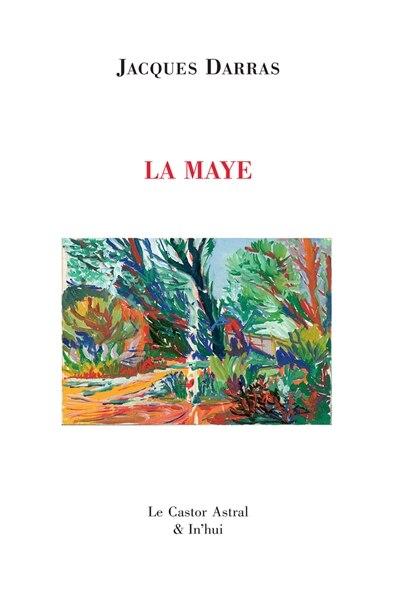 Maye (La) by Jacques Darras
