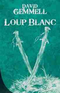 Loup blanc by David Gemmell