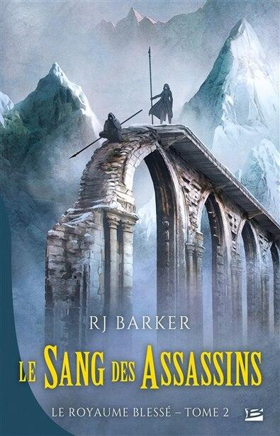 Le Royaume blessé 2 Le Sang des assassins by Rj Barker