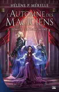 L'Automne des magiciens 2 La Reine Noire by Hélène P. Mérelle