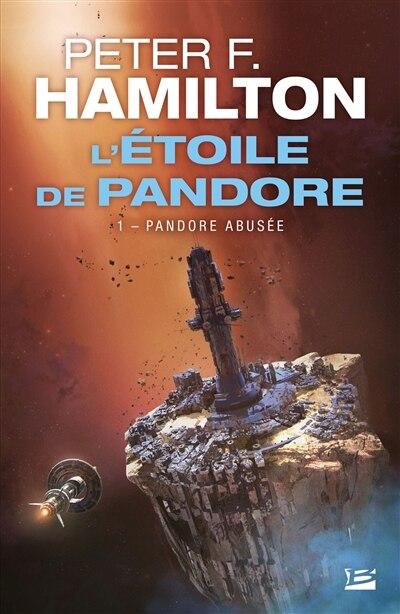 L'Étoile de Pandore 01 Pandore abusée by Peter F. Hamilton