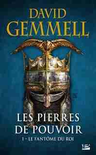 Les pierres de pouvoir TOME 1 - Le Fantôme du roi by David Gemmell